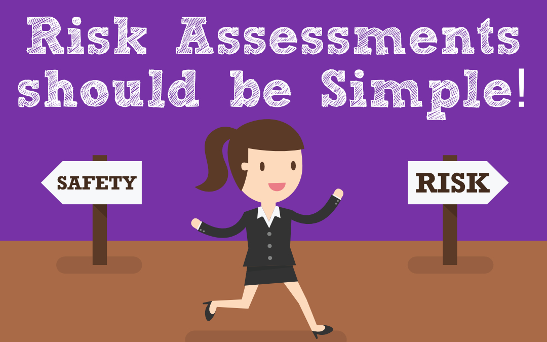 Risk Assessments should be Simple!